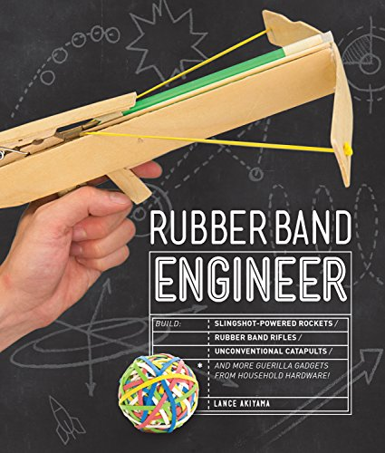 Catapult Design (Rubber Band Engineer: Build Slingshot Powered Rockets, Rubber Band Rifles, Unconventional Catapults, and More Guerrilla Gadgets from Household Hardware)