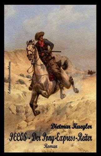 Pecos - Der Pony-Express-Reiter