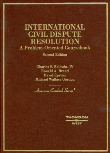 International Civil Dispute Resolution (American Casebook Series) by Charles Baldwin IV (2008-06-17)