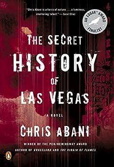 The Secret History of Las Vegas: A Novel by [Abani, Chris]