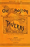 Old Boston Taverns 1886 Reprint, Ross Brown, 1440472475