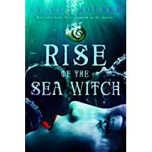 Rise of the Sea Witch (Unfortunate Soul Chronicles Book 1)