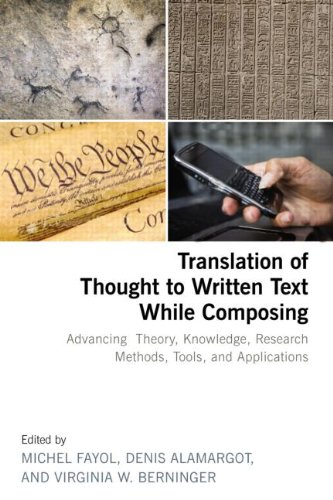Translation of Thought to Written Text While Composing: Advancing Theory, Knowledge, Research Methods, Tools, and Applic