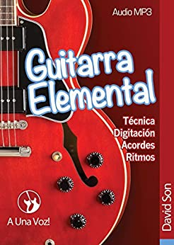 Guitarra Elemental: Guitarra en 9 infalibles lecciones. Incluye audio y tablaturas de [Son, David]