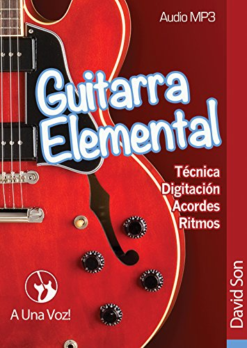 Guitarra Elemental: Guitarra en 9 infalibles lecciones. Incluye audio y tablaturas (Spanish Edition