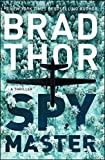 Book cover from Spymaster: A Thriller (Scot Harvath) by Brad Thor