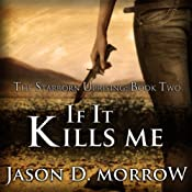 If It Kills Me: The Starborn Uprising - Book Two | Jason D. Morrow