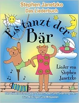 Book Es tanzt der Bär - 20 Singhits und Mitmachlieder für alle Gelegenheiten: Das Liederbuch mit allen Texten, Noten und Gitarrengriffen zum Mitsingen und Mitspielen
