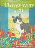The Throwaway Cat, Steven Brantley and Judi S. Brantley, 1892570009