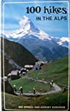One Hundred Hikes in the Alps, Ira Spring and Harvey Edwards, 0916890724