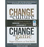 img - for Change the Culture, Change the Game : The Breakthrough Strategy for Energizing Your Organization and Creating Accountability for Results(CD-Audio) - 2011 Edition book / textbook / text book