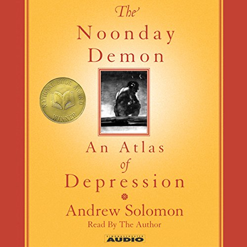 The Noonday Demon: An Atlas of Depression by Simon & Schuster Audio