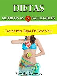 Dietas Nutritivas y Saludables (Cocina Para Bajar De Peso nº 1) (Spanish Edition)