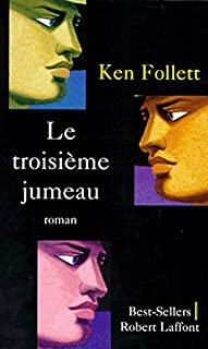 Le troisième jumeau : roman, Follett, Ken