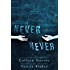 Never Never: Part One of Three