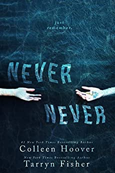 Never Never: Part One of Three by [Hoover, Colleen, Fisher, Tarryn]
