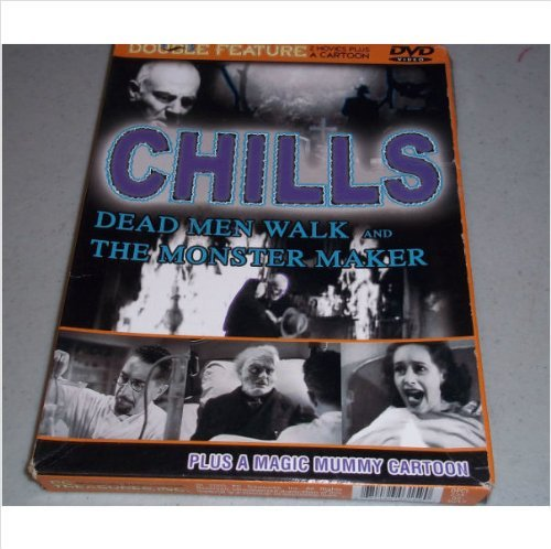 Chills: Dead Men Walk / the Monster Maker / Magic Mummy -