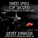 Sweet Smell of Sucrets: The Reed Ferguson Mystery Series, Book 8 | Renee Pawlish