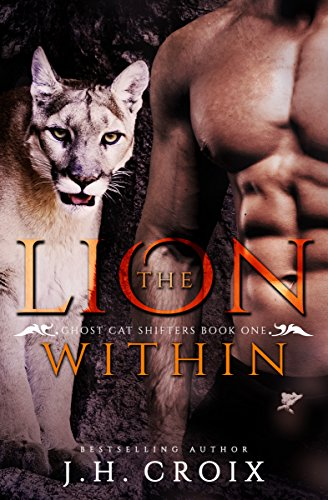 The Lion Within, Paranormal Romance (Ghost Cat Shifters Book 1) by [Croix, J.H.]