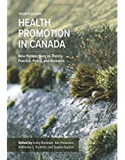 Health Promotion in Canada, Fourth Edition: New Perspectives on Theory, Practice, Policy, and Research