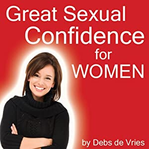 Great Sexual Confidence for Women Audiobook