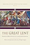 The Great Lent: Patristic Meditations on the Sunday Gospels