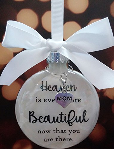 Mother Memorial Christmas Ornament Heaven is Even More Beautiful Now That You Are There w/ Mom Charm Sympathy Gift