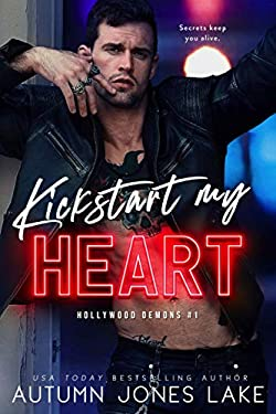 Kickstart My Heart: A Lost Kings MC Spin-Off (Hollywood Demons Book 1)