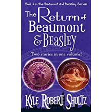 The Return of Beaumont and Beasley: Two Stories of Dragons and Magic