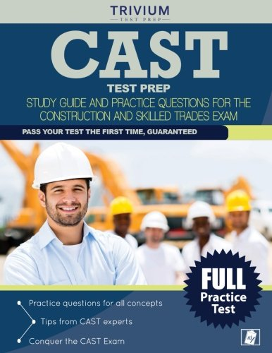 CAST Test Prep: Study Guide and Practice Questions for the Construction and Skilled Trades Exam