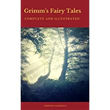 Grimm's Fairy Tales: Complete and Illustrated (Cronos Classics)