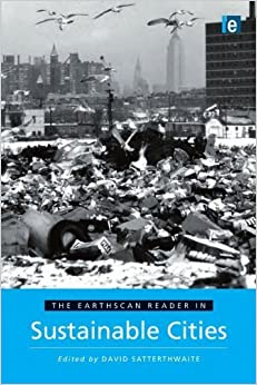 Book The Earthscan Reader in Sustainable Cities (Earthscan Reader Series) by David Satterthwaite (1999-07-03)