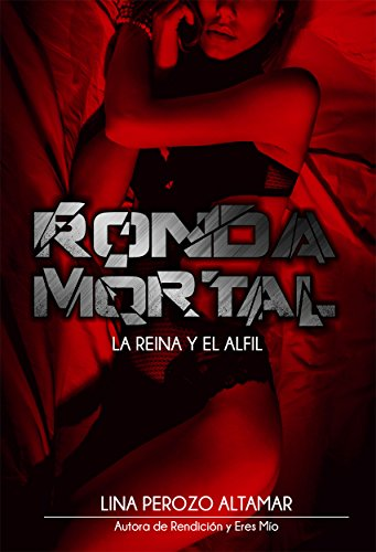 Ronda Mortal: La reina y el alfil (Spanish Edition) by [Altamar, Lina Perozo]