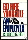 Go Hire Yourself an Employer, Richard K. Irish, 0385233787