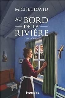 Au bord de la rivière, tome 2 : Camille par Michel