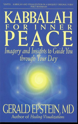 Kabbalah for Inner Peace: Imagery and Insights to Guide You Through Your Day