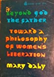 Beyond God the Father, Daly, Mary, 0807041653