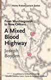 From Mushkegowuk to New Orleans: A Mixed Blood Highway