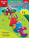 Day-By-Day Alphabet Plans : PreK-K, The Mailbox Books Staff, 1612762565
