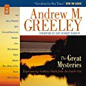 The Great Mysteries: Experiencing Catholic Faith from the Inside Out Audiobook by Andrew M. Greeley Narrated by Paul Smith