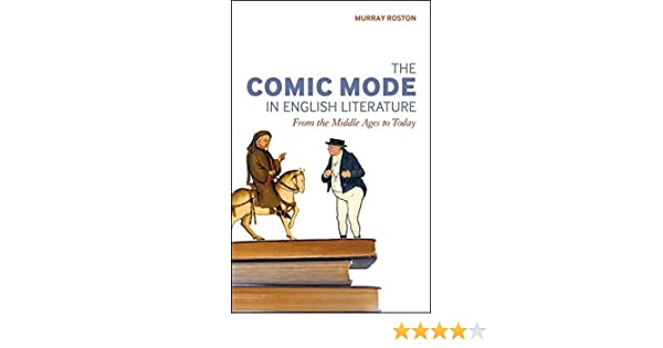 The Comic Mode in English Literature: From the Middle Ages to Today