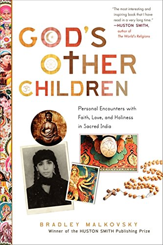 Gods Other Children: Personal Encounters with Faith, Love, and Holiness in Sacred India