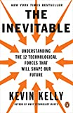 img - for The Inevitable: Understanding the 12 Technological Forces That Will Shape Our Future book / textbook / text book