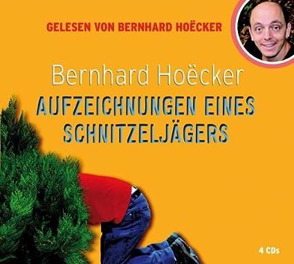 Aufzeichnungen eines Schnitzeljägers, 4 CDs (Comedy Edition) [Audiobook] [Audio CD] Bernhard Hoëcker (Autor)