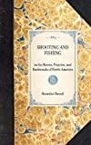 Shooting and Fishing in the Rivers, Prairies, and Backwoods of North America, Benedict Revoil, 1429003960