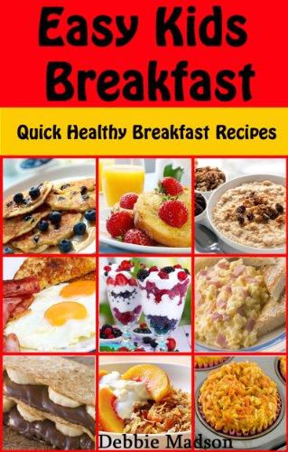 Easy Kids Breakfast Quick Healthy Breakfast Recipes Family