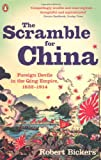 The Scramble for China, Robert Bickers, 0141015853