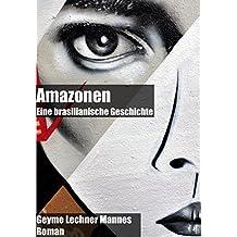 Amazonen: Eine brasilianische Geschichte (German Edition)