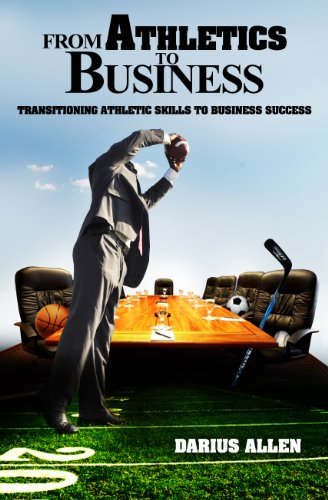 Darius Allen - From Athletics to Business: Transitioning Athletics Skills to Business Success