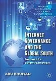 Internet Governance and the Global South : Demand for a New Framework, Bhuiyan, Abu, 1137344334